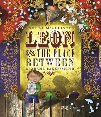 Leon and the Place Between by Angela McAllister