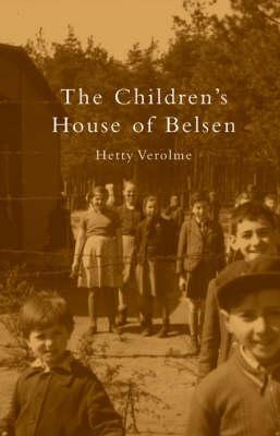 The Children's House of Belsen by Hetty Verolme