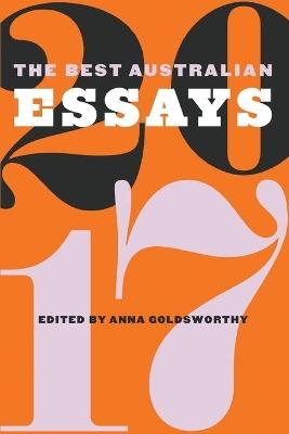 The Best Australian Essays 2017 by Anna Goldsworthy