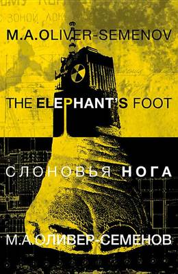 The Elephant's Foot by Michael Oliver-Semenov