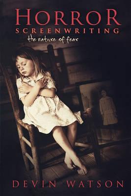 Horror Screenwriting by Devin Watson