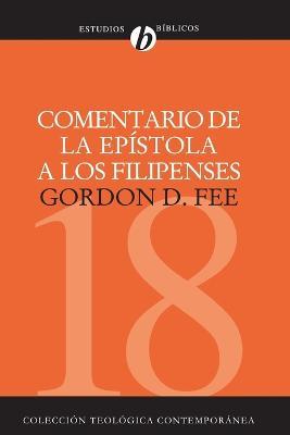 Comentario de la Epistola a Los Filipenses by Dr Gordon D Fee