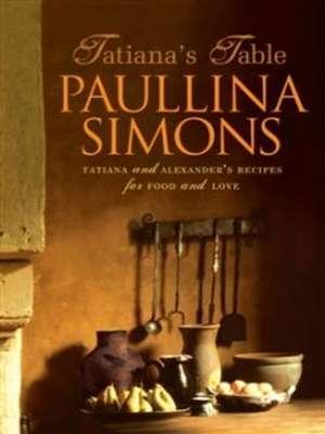 Tatiana's Table by Paullina Simons