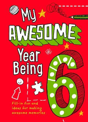 My Awesome Year being 6 by Kia Marie Hunt