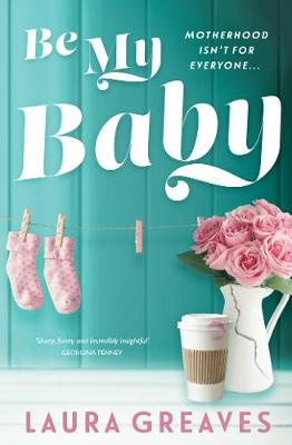 Be My Baby by Laura Greaves