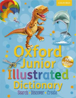 Oxford Junior Illustrated Dictionary by Oxford Dictionaries