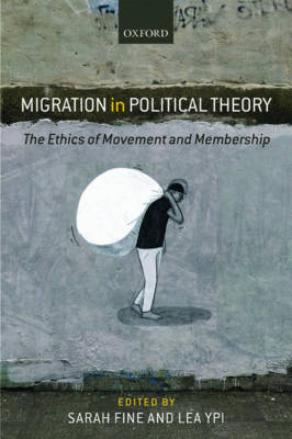 Migration in Political Theory by Sarah Fine