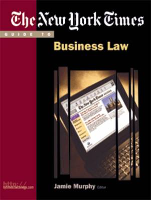 "The ""New York Times"" Guide to Business Law and Legal Environment by Marianne Jennings"