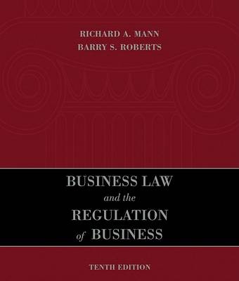 Business Law and the Regulation of Business by Richard A Mann