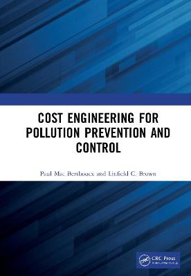 Cost Engineering for Pollution Prevention and Control by Paul Mac Berthouex