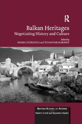 Balkan Heritages: Negotiating History and Culture book