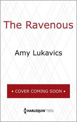 The Ravenous by Amy Lukavics