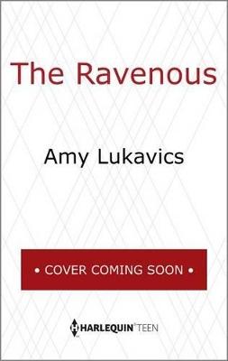 The Ravenous by Amy Lukavics
