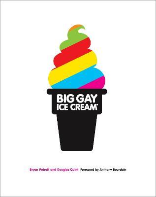 Big Gay Ice Cream by Bryan Petroff