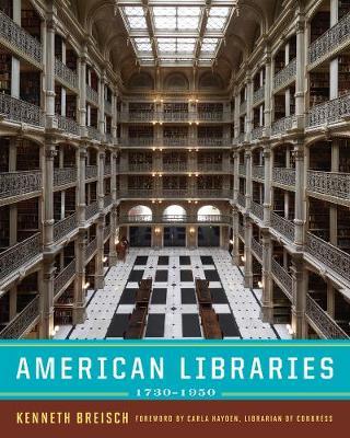 American Libraries 1730-1950 by Kenneth Breisch