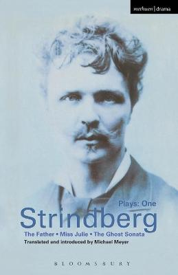 "Strindberg Plays: v.1: ""The Father"", ""Miss Julie"", ""Ghost Sonata"" by August Strindberg"