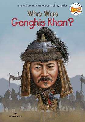 Who Was Genghis Khan? by Nico Medina
