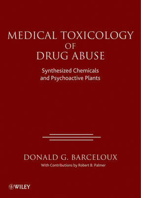 Medical Toxicology of Drugs Abuse by Donald G. Barceloux