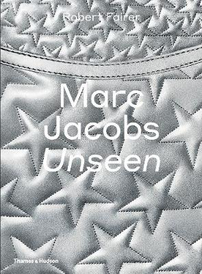 Marc Jacobs: Unseen by Robert Fairer