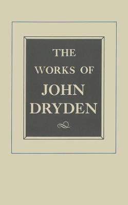 The The Works of John Dryden The Works of John Dryden, Volume IX Plays: The Indian Emperour, Secret Love, Sir Martin Mar-all v. 9 by John Dryden
