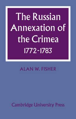 Russian Annexation of the Crimea 1772-1783 book