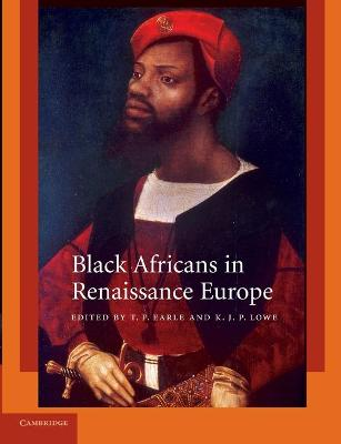 Black Africans in Renaissance Europe by T. F. Earle