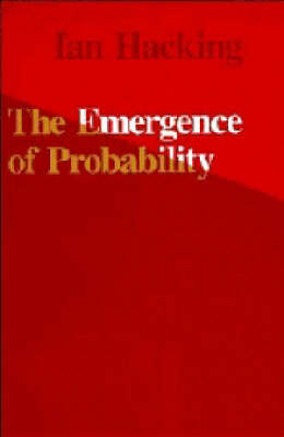 The Emergence of Probability by Ian Hacking