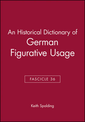 An Historical Dictionary of German Figurative Usage, Fascicle 36 by Keith Spalding