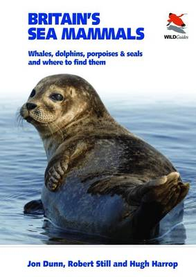 Britain's Sea Mammals by Jon Dunn