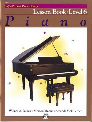 Alfred's Basic Piano Library Lesson Book, Bk 6 by Willard A Palmer
