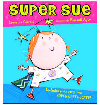 Super Sue by Cressida Cowell