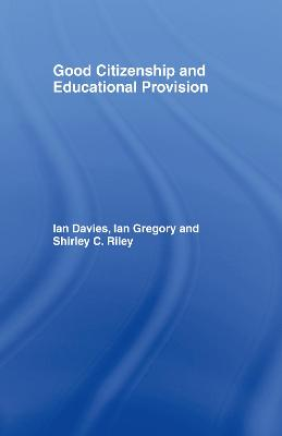 Good Citizenship and Educational Provision by Ian Davies