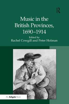 Music in the British Provinces, 1690-1914 book