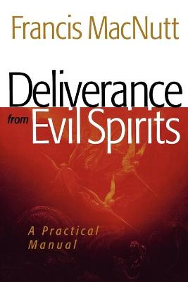 Deliverance from Evil Spirits by Francis MacNutt