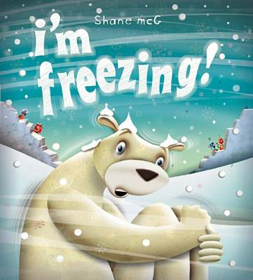 I'm Freezing by Shane McG
