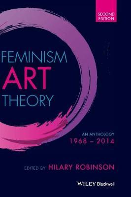 Feminism Art Theory by Hilary Robinson