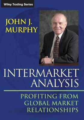 Intermarket Analysis by John J. Murphy