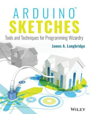 Arduino Sketches by James A. Langbridge