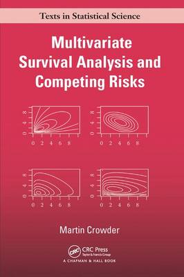 Multivariate Survival Analysis and Competing Risks by Martin J. Crowder