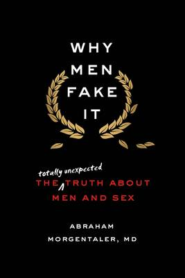 The Truth About Men and Sex by Abraham Morgentaler