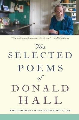 Selected Poems of Donald Hall by Donald Hall