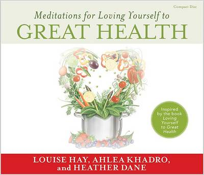 Meditations for Loving Yourself to Great Health by Louise Hay