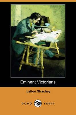 Eminent Victorians (Dodo Press) by Lytton Strachey