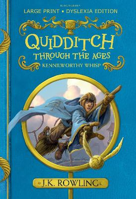 Quidditch Through the Ages: Large Print Dyslexia Edition by J.K. Rowling