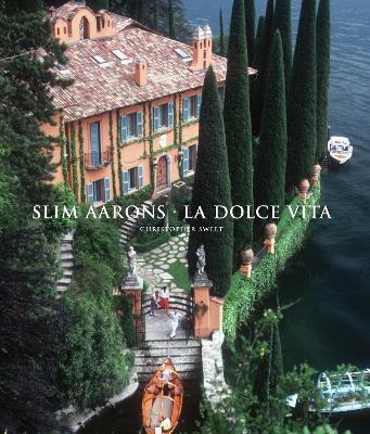 Slim Aarons: La Dolce Vita by Christopher Sweet