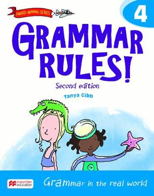 Grammar Rules! Student Book 4 by Tanya Gibb