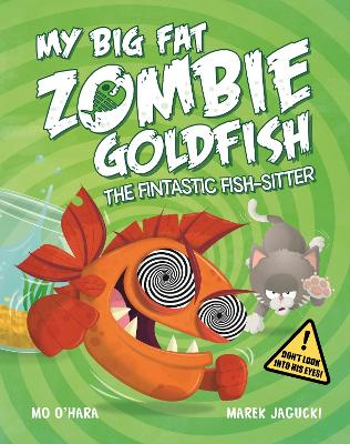 My Big Fat Zombie Goldfish: The Fintastic Fish-Sitter book