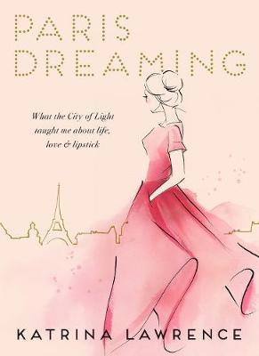 Paris Dreaming by Katrina Lawrence