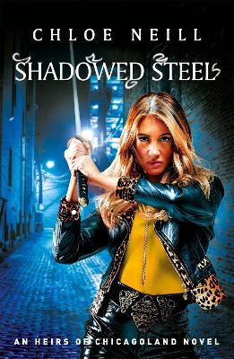 Shadowed Steel by Chloe Neill