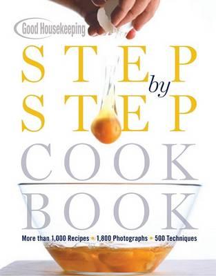 Good Housekeeping Step by Step Cookbook book